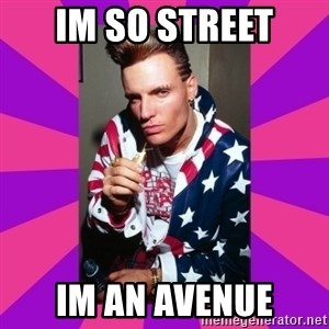 Vanilla Ice - im so street im an avenue