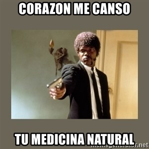 doble dare you  - corazon me caNSO TU MEDICINA NATURAL