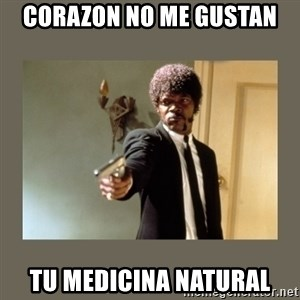 doble dare you  - CORAZON NO ME GUSTAN TU MEDICINA NATURAL