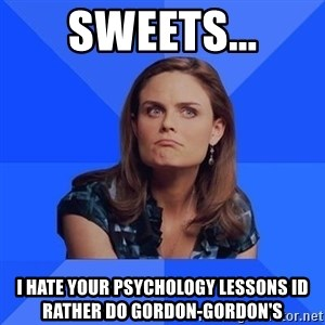 Socially Awkward Brennan - sweets... i hate your psychology lessons id rather do gordon-gordon's