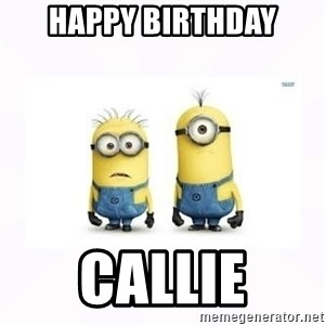 Despicable me - Happy Birthday Callie