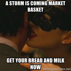 Storm Coming - A Storm is coming Market Basket Get your Bread and Milk Now