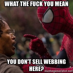 Bully Spider-Man - what the fuck you mean you don't sell webbing here?