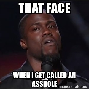 Kevin Hart Face - that face when i get called an asshole