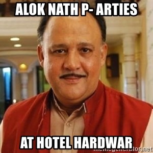 Alok Nath1 - alok nath p- arties at hotel hardwar