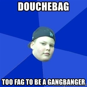 Jonnen Neuvo - Douchebag too fag to be a gangbanger