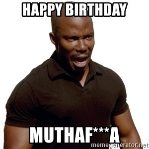 Doakes SURPRISE - Happy Birthday MuthaF***A