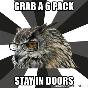 ITCS Owl - GraB a 6 pack Stay in doors