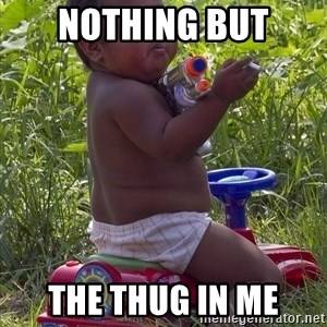 Swagger Baby - nothing but the thug in me