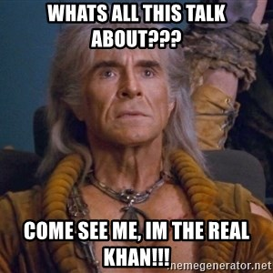 The REAL Khan - whats all this talk about??? come see me, im the real khan!!!