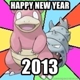 Slowbro - Happy New Year  2013