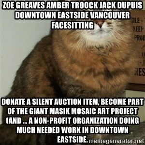 ZOE GREAVES DTES VANCOUVER - ZOE GREAVES AMBER TROOCK jack dupuis downtown eastside vancouver facesitting Donate a silent auction item, become part of the giant Masik Mosaic art project (and ... a non-profit organization doing much needed work in downtown Eastside.