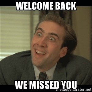 Nick Cage - Welcome Back We Missed you