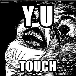 Extreme Rage Face - y u  touch