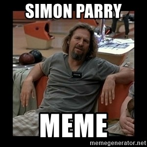 The Dude - SIMON PARRY  meme