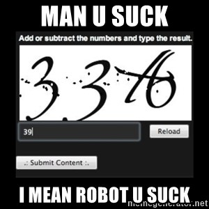 Captcha - man u suck i mean robot u suck