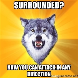 Courage Wolf - Surrounded? now you can attack in any direction
