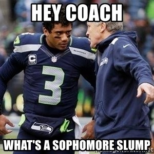Russell Wilson and Pete Carroll - Hey Coach What's a SOPHOMORE Slump