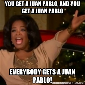 The Giving Oprah - You get a Juan Pablo, and you get a Juan Pablo Everybody gets a Juan Pablo!