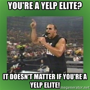 The Rock It Doesn't Matter - You're A yELP Elite? It Doesn't matter if you're a yelp elite!