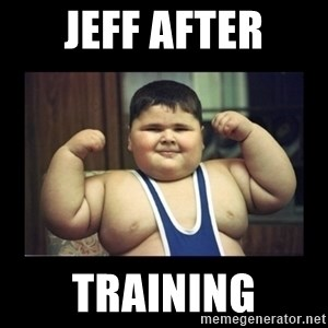 Fat kid - Jeff after Training