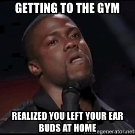 kevin hart playoffs - getting to the gym realized you left your ear buds at home