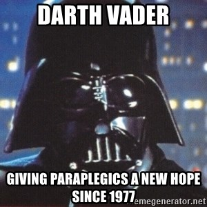 Darth Vader - darth vader giving paraplegics a new hope since 1977
