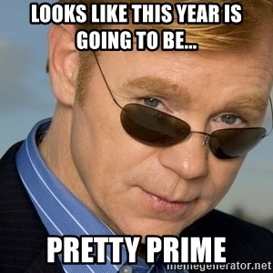 Horatio - Looks like this year is going to be... PRETTY PRIME