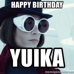 willywonka23 - Happy Birthday Yuika
