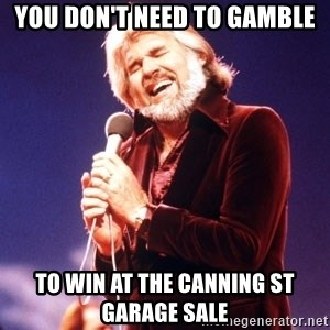 Kenny Rogers - you don't need to gamble to win at the canning st garage sale