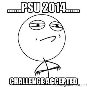 Challenge Accepted HD - ......PSU 2014...... Challenge accepted