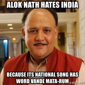 Sanskari Alok Nath - alok nath hates india because its national song has word vande mata-rum