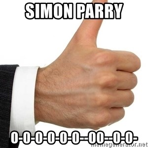 Thumbs Up Smutty Fanfiction - SIMON PARRY  0-0-0-0-0-0--00--0-0-