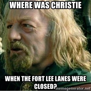 Where Was Gondor - Where was Christie When the Fort Lee Lanes were Closed?