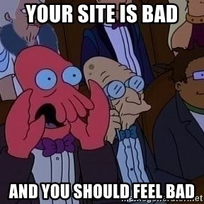 Zoidberg12312341234 - your site is bad and you should feel bad
