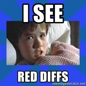 i see dead people - i see red diffs