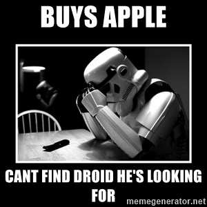 Sad Trooper - Buys apple Cant find droid he's looking for