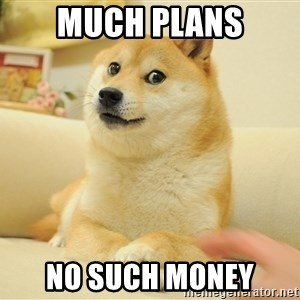 so doge - much plans no such money