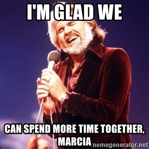 Kenny Rogers - i'm glad we can spend more time together, marcia