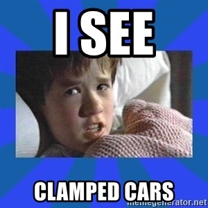 i see dead people - I SEE  Clamped cars