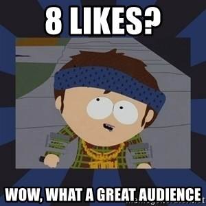 Jimmy south park - 8 likes? wow, what a great audience