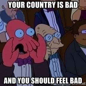 Zoidberg12312341234 - Your country is bad and you should feel bad