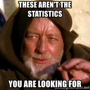 JEDI KNIGHT - These aren't the statistics you are looking for
