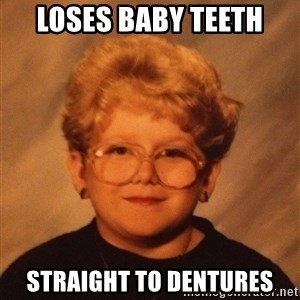 60 Year-Old Girl - Loses baby teeth Straight to dentures