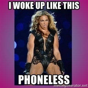 Ugly Beyonce - I woke up like this PHONELESS