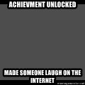 Achievement Unlocked - achievment unlocked made someone laugh on the internet