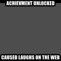 Achievement Unlocked - achievment unlocked caused laughs on the web