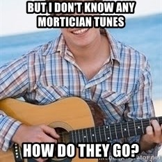 Guitar douchebag - but i don't know any mortician tunes how do they go?