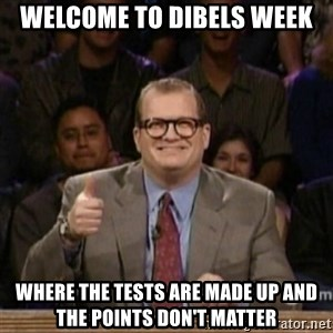 drew carey whose line is it anyway - Welcome to Dibels week where the tests are made up and the points don't matter