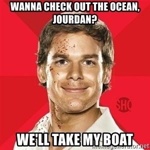 Dexter Showtime - waNNA CHECK OUT THE OCEAN, JOURDAN? WE'LL TAKE MY BOAT